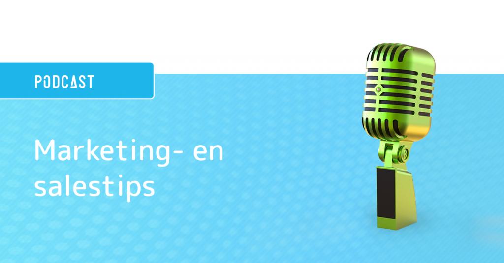 Podcast | Marketing en salestips