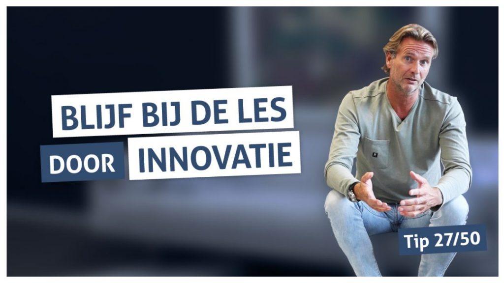Tip 27 | Blijf bij de les door innovatie