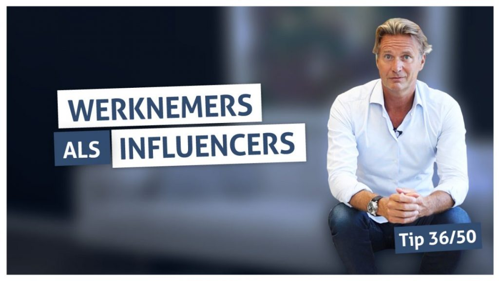 Tip 36 | Werknemers als influencers