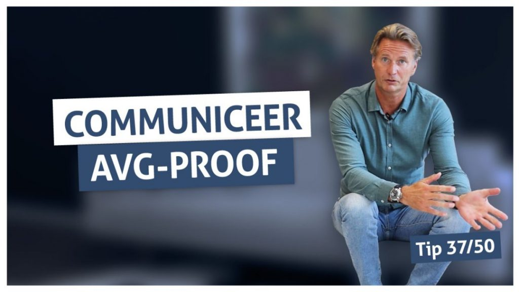 Tip 37 | Communiceer AVG-proof