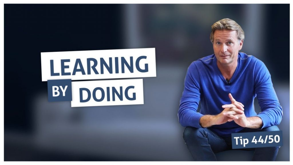 Tip 44 | Learning by doing
