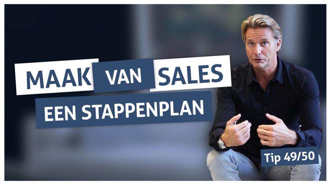 Tip 49 | Maak van sales een stappenplan