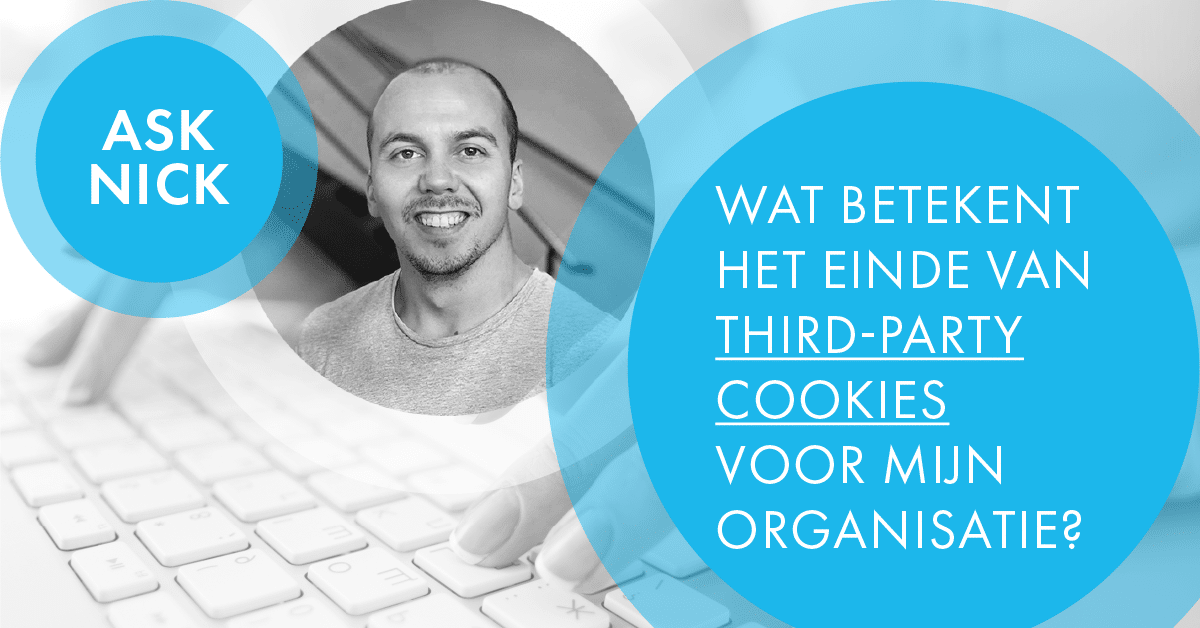 Wat betekent het einde van third-party cookies voor jouw organsatie?
